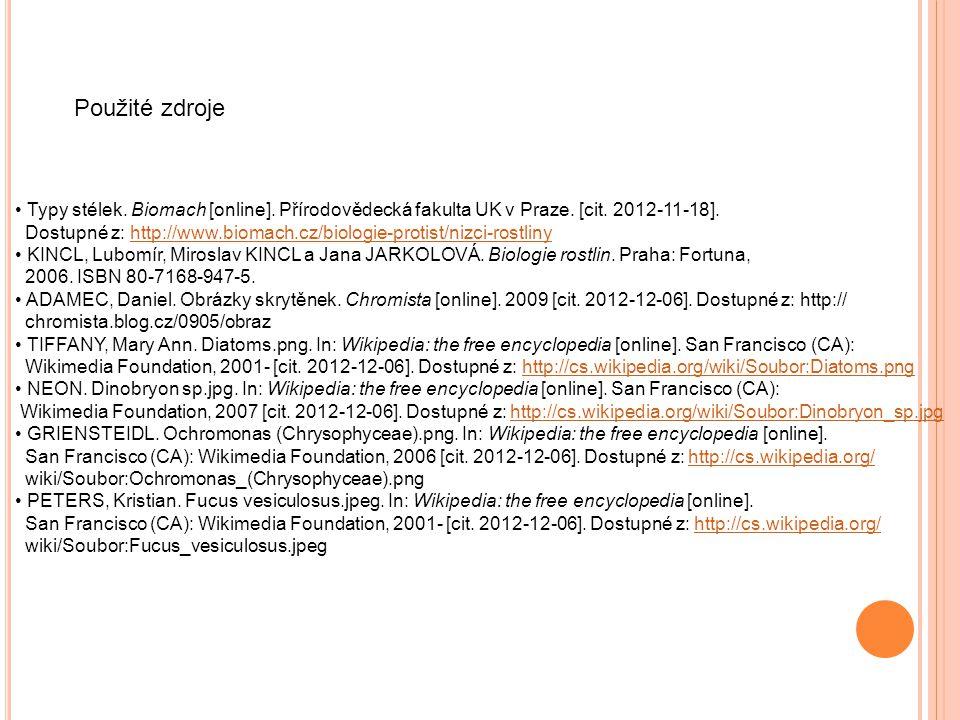 Použité zdroje Typy stélek. Biomach [online]. Přírodovědecká fakulta UK v Praze. [cit. 2012-11-18].